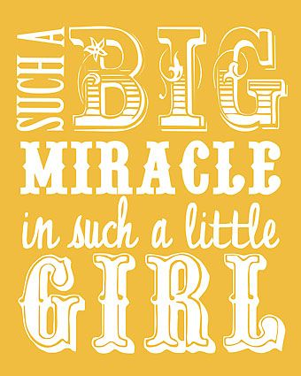 """Such a big miracle in such a little girl""  **I've thought that a time or two!**  ;-)"