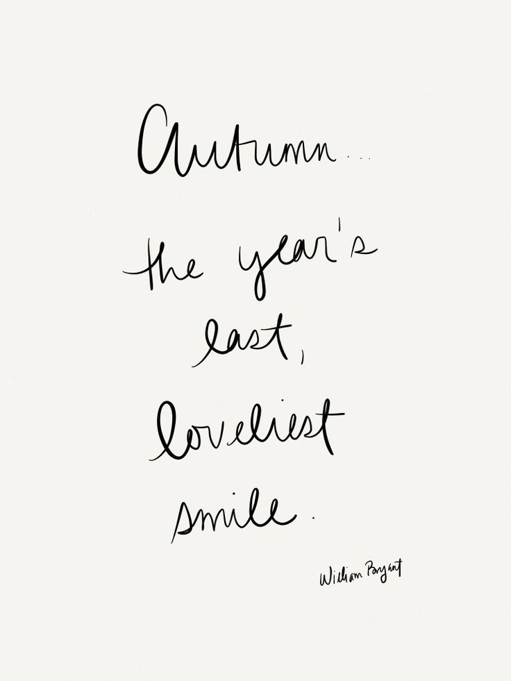 """Autumn, the year's last loveliest smile"""