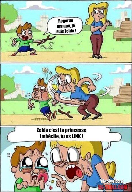 Regarde maman, je suis Zelda ! C méchant mais drôle