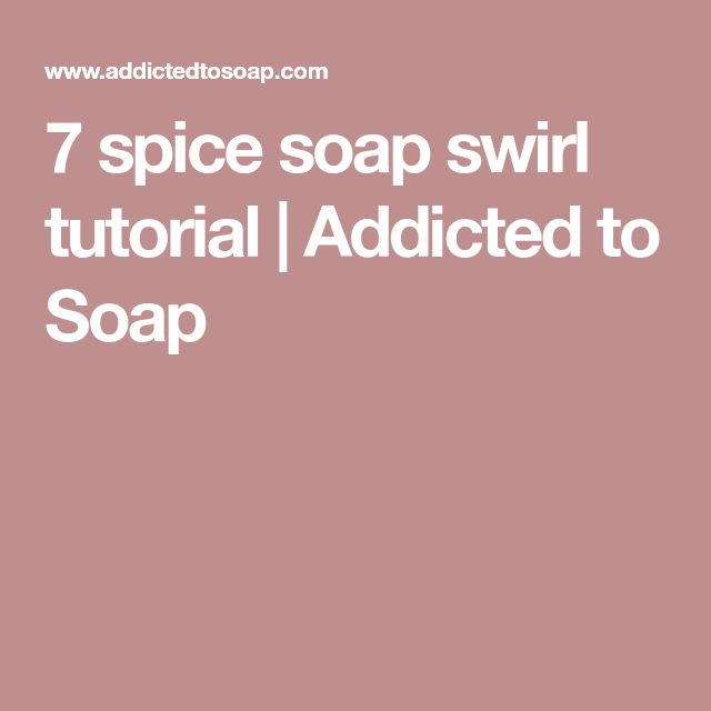 7 spice soap swirl tutorial | Addicted to Soap