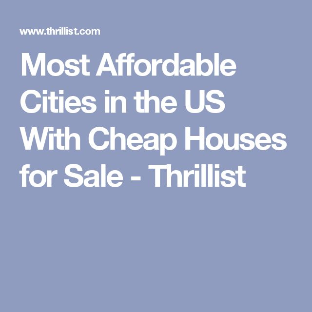 Most Affordable Cities in the US With Cheap Houses for Sale - Thrillist