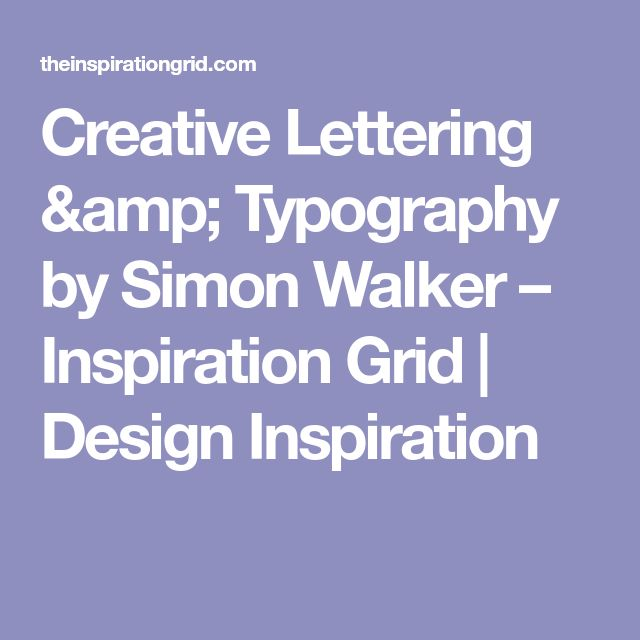 Creative Lettering & Typography by Simon Walker – Inspiration Grid | Design Inspiration