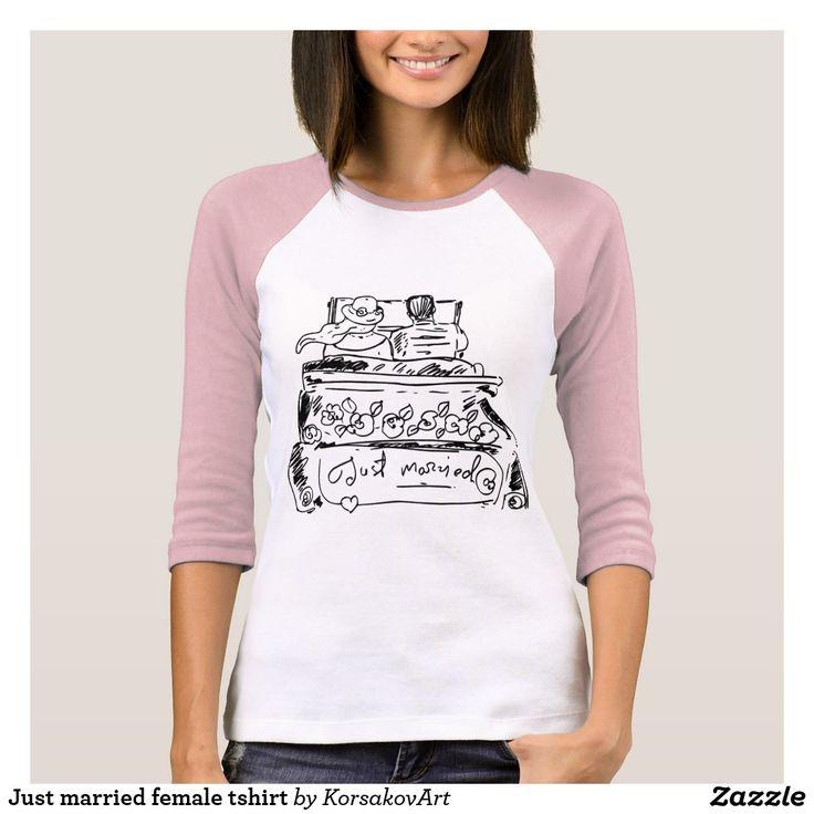Just married female tshirt | Zazzle.com