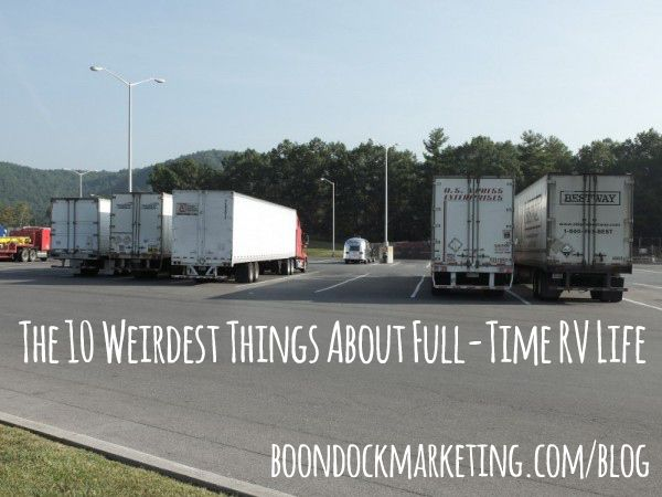 The 10 Weirdest Things About Full-Time #RV Life: A list of some of the biggest adjustments we've made and the things about living on the road that continue to be weird to us