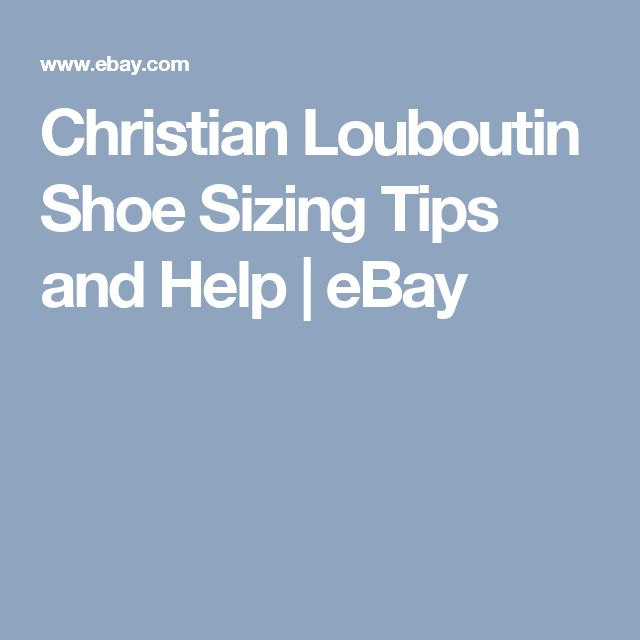 Christian Louboutin Shoe Sizing Tips and Help