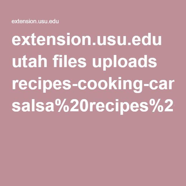 extension.usu.edu utah files uploads recipes-cooking-canning salsa%20recipes%20for%20canning.pdf