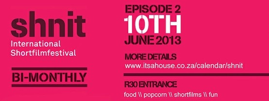 TONIGHT! June 10th at it's a house in De Waterkant - 20 Jarvis St. Cape Town we will be showing the second installment of Shnit International Short Film Festival. Good time and great movies. Come chill out and eat some popcorn :) https://www.facebook.com/events/590998247597746