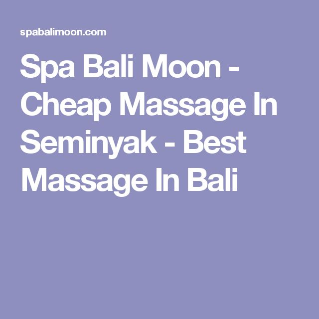 Spa Bali Moon - Cheap Massage In Seminyak - Best Massage In Bali