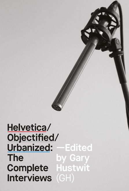 http://www.hustwit.com/store/books/helvetica-objectified-urbanized-complete-interviews/