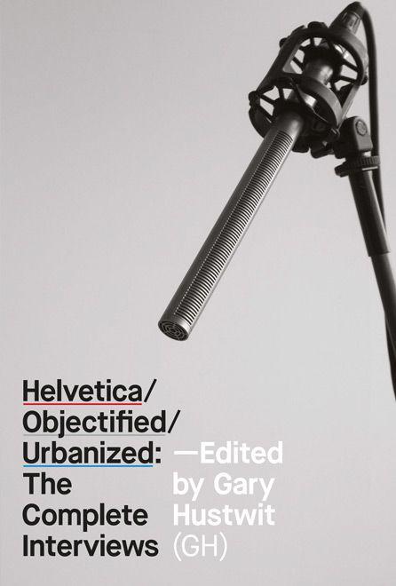 http://www.hustwit.com/store/books/helvetica-objectified-urbanized-complete-interviews/