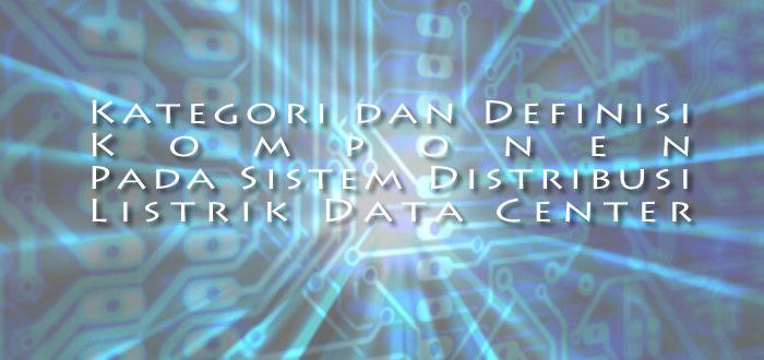 Sistem kelistrikan data center merupakan faktor penentu efisiensi pada data…
