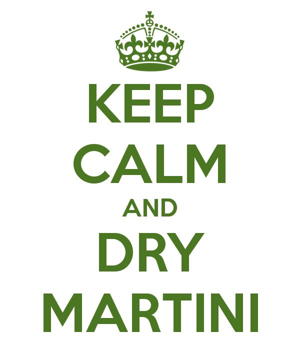 KEEP CALM AND DRY MARTINI