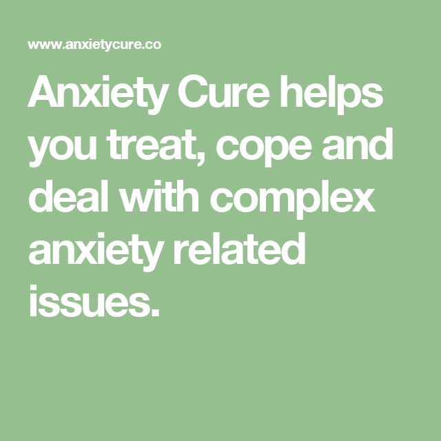 Anxiety Cure helps you treat, cope and deal with complex anxiety related issues.