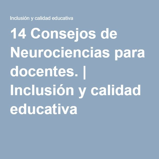 14 Consejos de Neurociencias para docentes.   Inclusión y calidad educativa