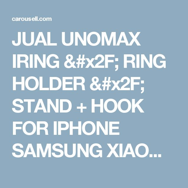 JUAL UNOMAX IRING / RING HOLDER / STAND + HOOK FOR IPHONE SAMSUNG XIAOMI LG SONY, Elektronik & Gadget, Aksesoris Tablet & Handphone di Carousell