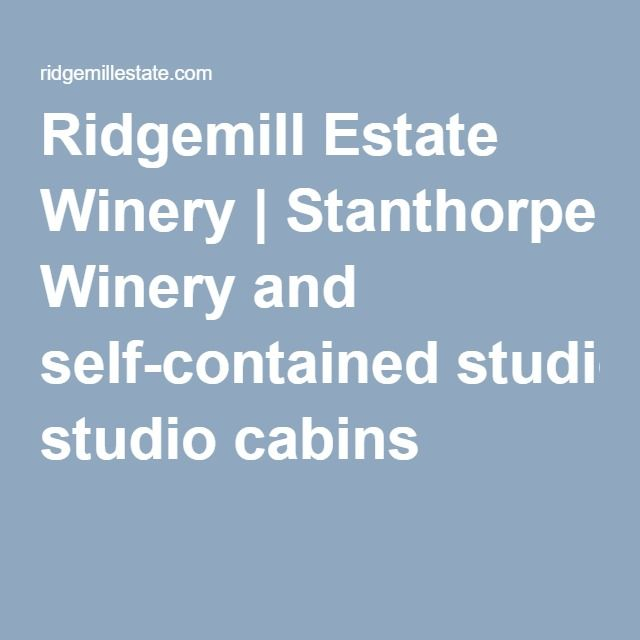 Ridgemill Estate Winery | Stanthorpe Winery and self-contained studio cabins