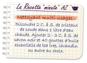 Recette minute AZ nettoyant multi usage avec cristaux de soude, savon noir, HE Tee Tree ou Lavandin