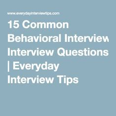 15 Common Behavioral Interview Questions | Everyday Interview Tips