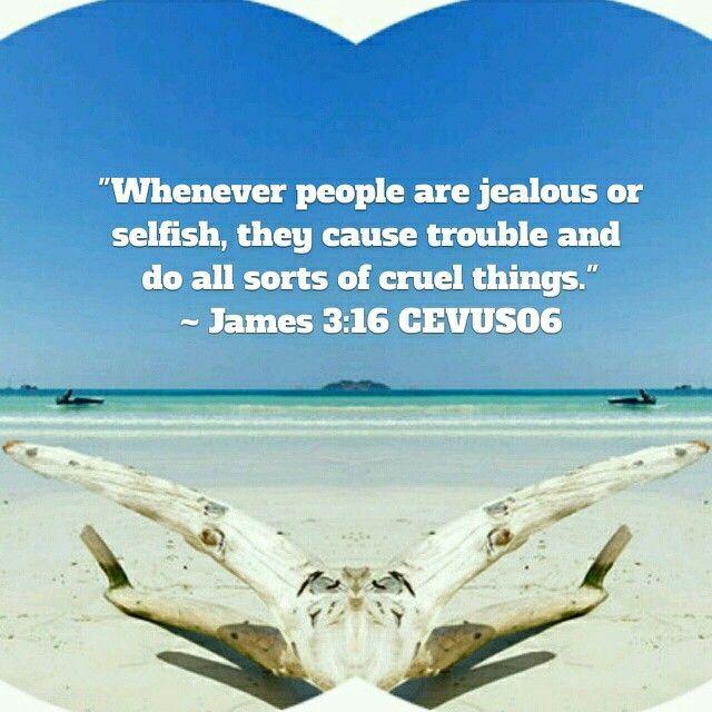 Today's Scripture verse is taken from James 3:16 CEVUS06.