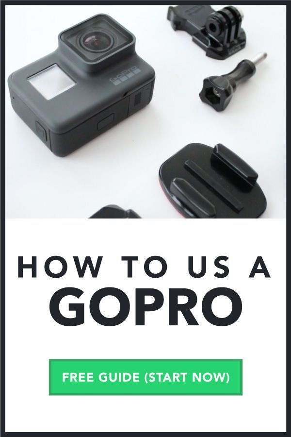 How To Use A Gopro Complete Guide Totally Free Start Now Gopro Camera Gopro Best Camera For Blogging