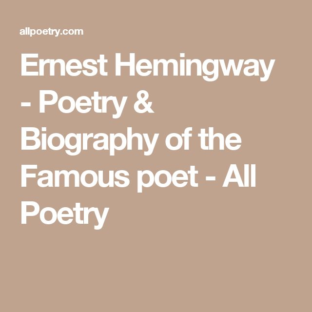 Ernest Hemingway - Poetry & Biography of the Famous poet - All Poetry