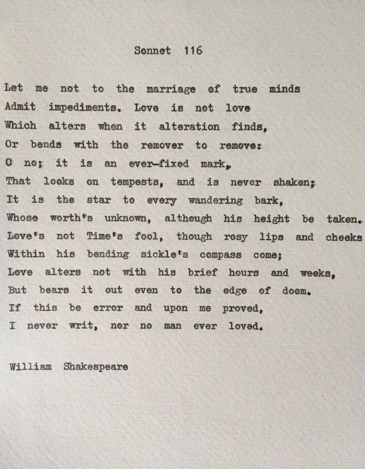 sonnet 116 and love is not With the great sonnet, 'let me not to the marriage of true minds' (p  in the  elizabethan love sonnet (london: methuen, 1966), calls sonnet 116 the  ultimate.