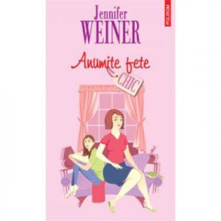 Un fel de jurnal: Anumite fete de Jennifer Weiner