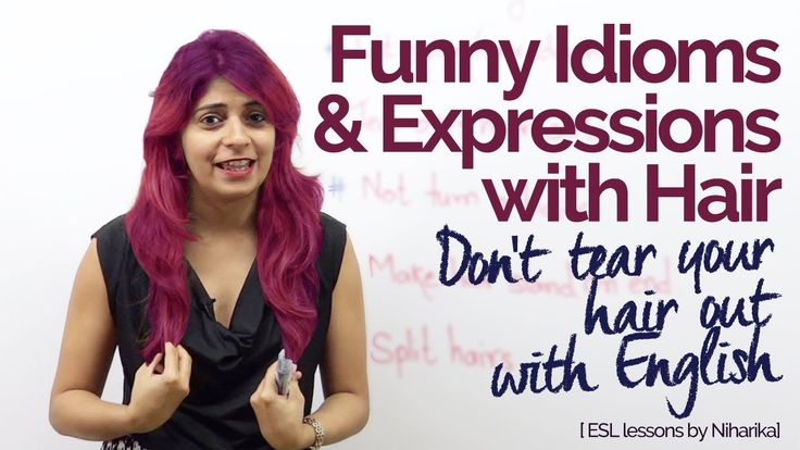 English Lesson – Funny Idioms & Expressions with Hair – Speak fluent English confidently - YouTube
