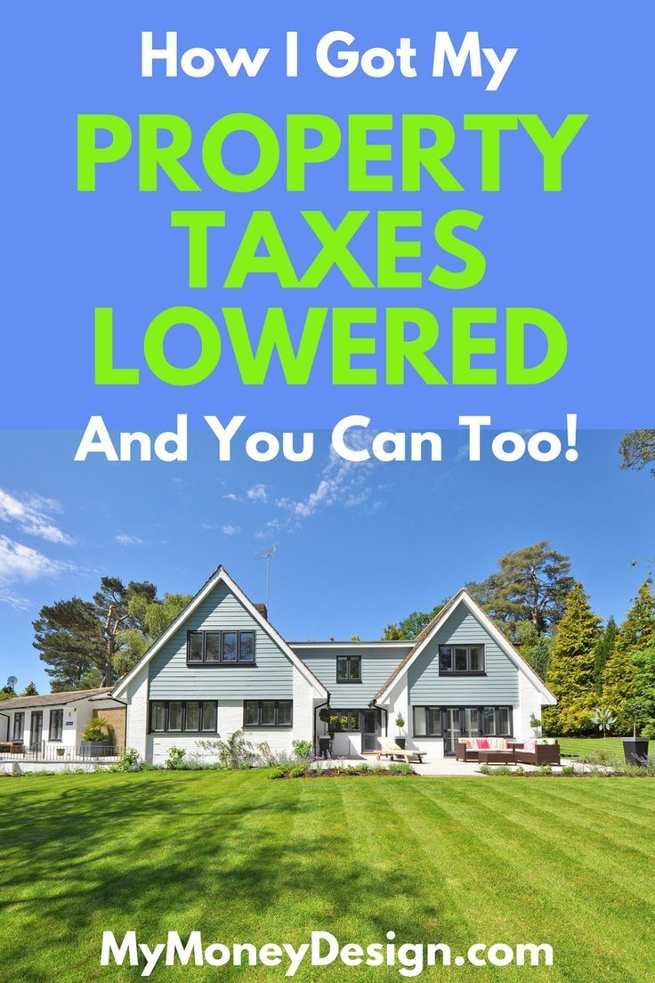 Have You Ever Thought Your Property Taxes Were Too High As It