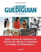 Robert Guédiguian, cinéaste - Editions Chêne