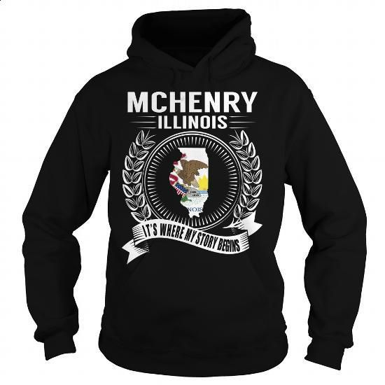 McHenry, Illinois - Its Where My Story Begins - #vintage t shirts #plain black hoodie. ORDER HERE => https://www.sunfrog.com/States/McHenry-Illinois--Its-Where-My-Story-Begins-Black-Hoodie.html?60505