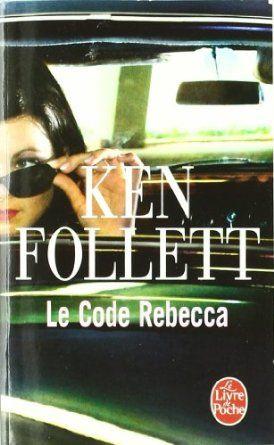 Le Code Rebecca: Amazon.fr: Ken Follett: Livres