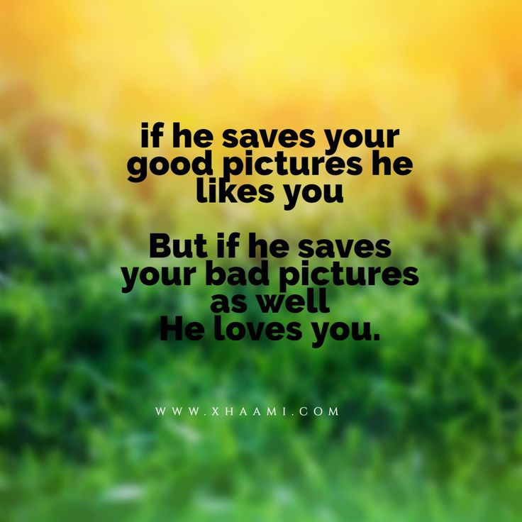 Unshared Feelings Quotes If he saves the good pictures he