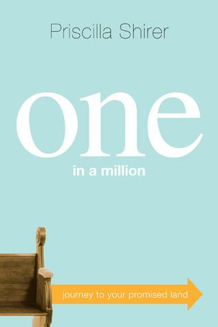 One in a Million by Priscilla Shirer...GREAT study you can do by yourself, with a friend, in a group...