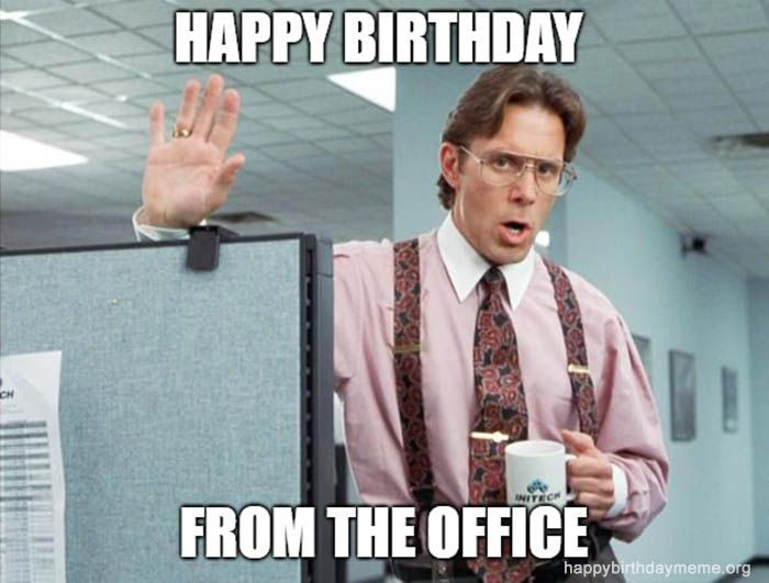 21 Funniest The Office Birthday Meme Happy Birthday Meme Birthday Meme Funny Memes For Him Office Birthday