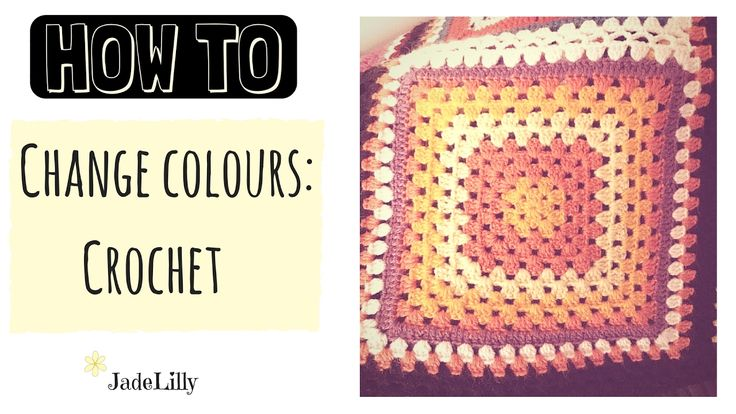 Changing Colours Crochet Tutorial - Jade Lilly Crochet