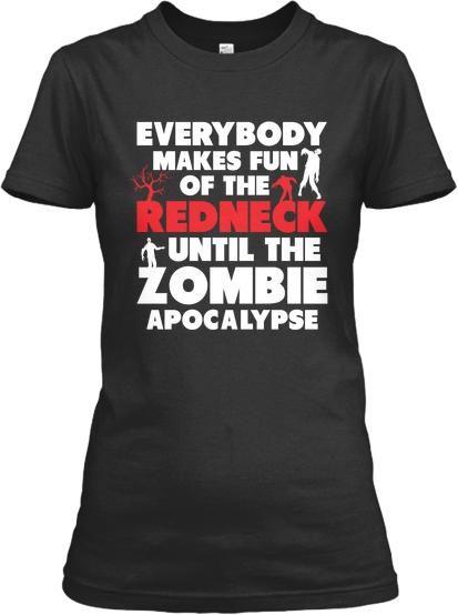 Shirtfront Shirtback Shirtfrontbig  The Walking Dead Fan Club is Making a Push to Prepare People for the Apocalypse!    Get Your very own Redneck T-Shirt for a very limited time for less then $19! These Shirts are limited to our Fan Club, so be sure to hit Share and get your friends wearing them too!