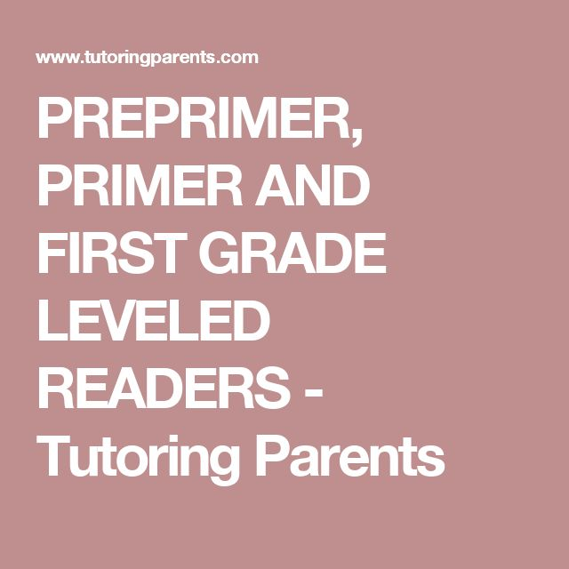 PREPRIMER, PRIMER AND FIRST GRADE LEVELED READERS - Tutoring Parents