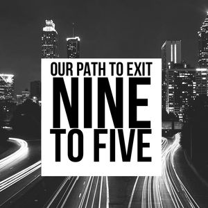 Our Path to Exit Nine to Five.