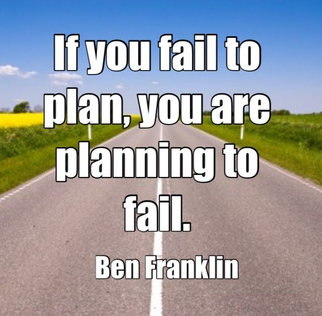Inspirational Quotes About Failure: If You Fail To Plan, You Are Planning To Fail. Ben