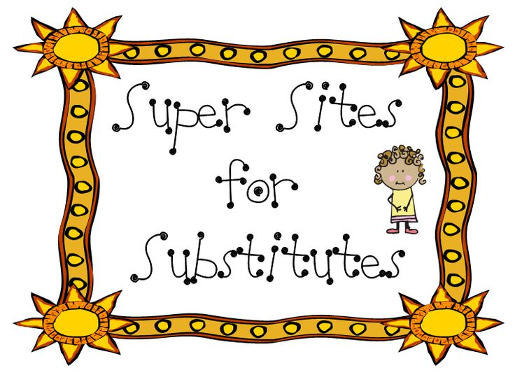 Super Sites for Substitutes, who may need an extra activity or two to help the day run smoothly. (LiveBinder)
