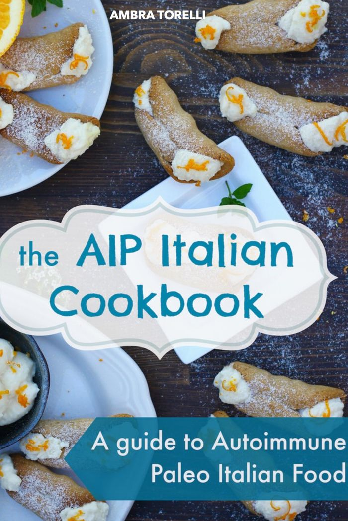 The AIP Italian Cookbook contains over 50 creations inspired by Italian cuisine, from lasagna, spaghetti, gnocchi, to cannoli and panna cotta!
