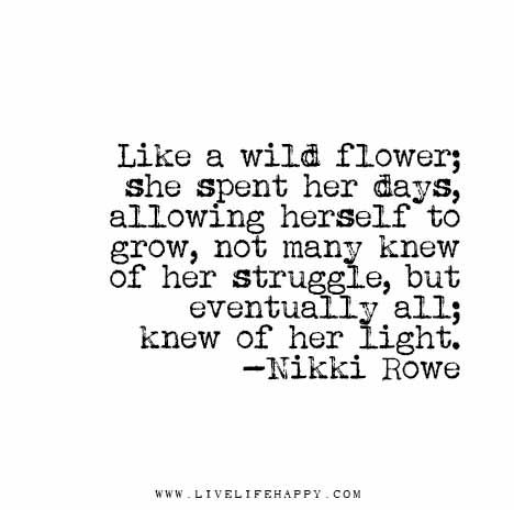 Like-a-wild-flower;-she-spent-her-days,-allowing-herself-to-grow