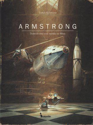 Armstrong - Dobrodružná cesta myšáka na měsíc - Torben Kuhlmann   Kosmas.cz - internetové knihkupectví