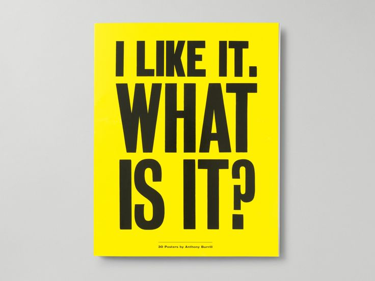 Anthony Burrill: I Like It. What Is It? — A Practice for Everyday Life  #publishingdesign #editorial #layout #typedesign #graphicdesign