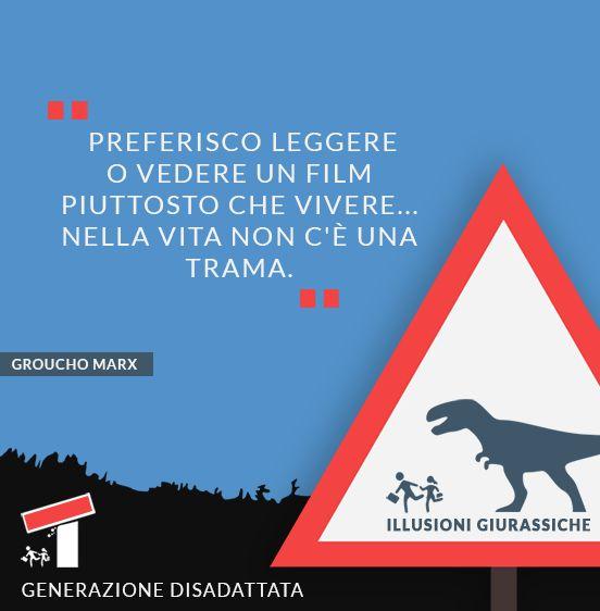 Preferisco leggere o vedere un film piuttosto che vivere... nella vita non c'è trama. (Groucho Marx)  #grouchomarx #citazioni #aforismi #vita #trama #leggere #libri