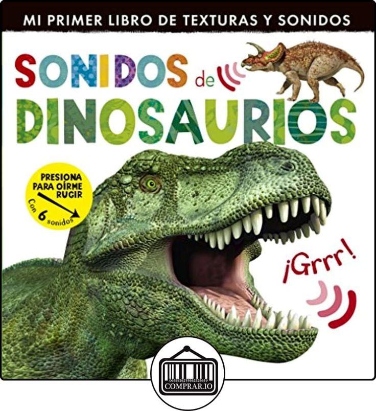 Sonidos De Dinosaurios. Mi Primer Libro De Texturas Y Sonido de Little Tiger Press ✿ Libros infantiles y juveniles - (De 0 a 3 años) ✿