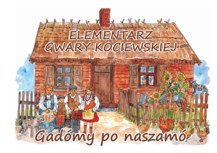 """Elementarz gwary kociewskiej """"Gadómy po naszamó"""" + CD :: Czec Kaszubskie i pomorskie książki i upominki. Niezwykłe pamiątki ludowe, których jesteśmy producentem."""