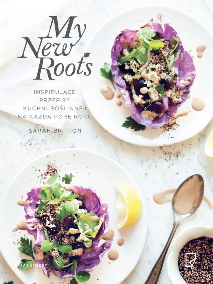 My New Roots – inspirujące przepisy kuchni roślinnej na każdą porę roku