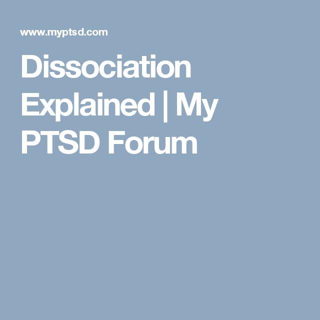 Dissociation Explained | My PTSD Forum